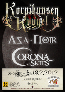 Next Korpikuusen Kyynel gig w/Asa-Noir, Corona Skies: S-Osis, Turku, February 18th, 2012